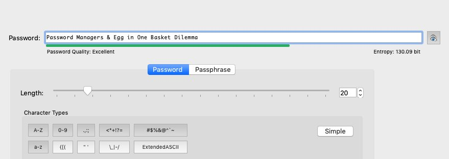 Password Managers & All Eggs in One Basket Dilemma